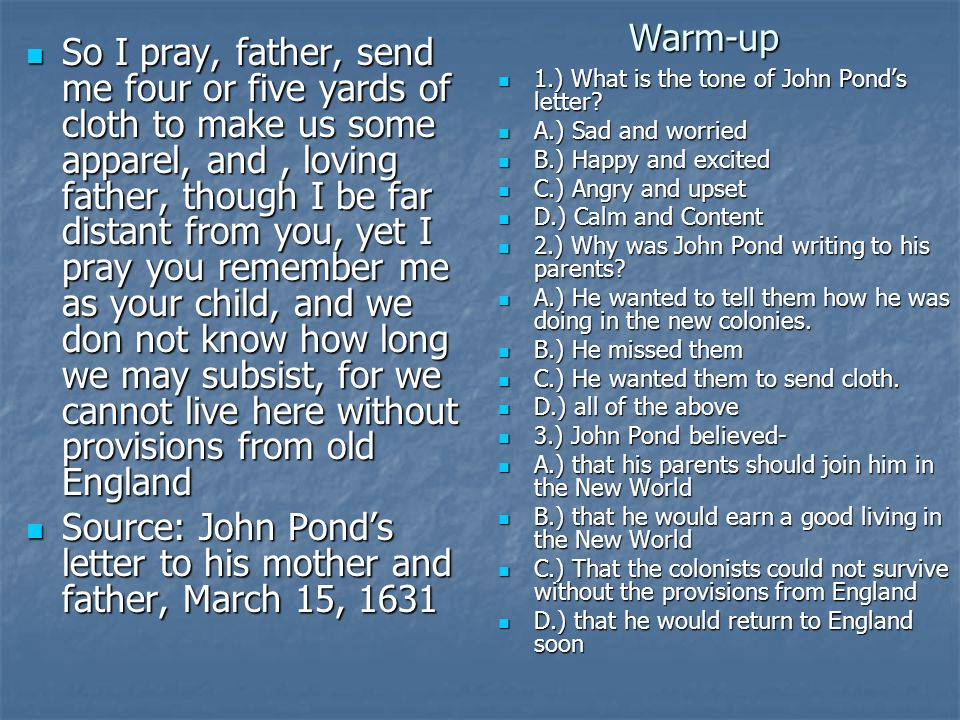 Warm-up So I pray, father, send me four or five yards of cloth to make us some apparel, and, loving father, though I be far distant from you, yet I pr