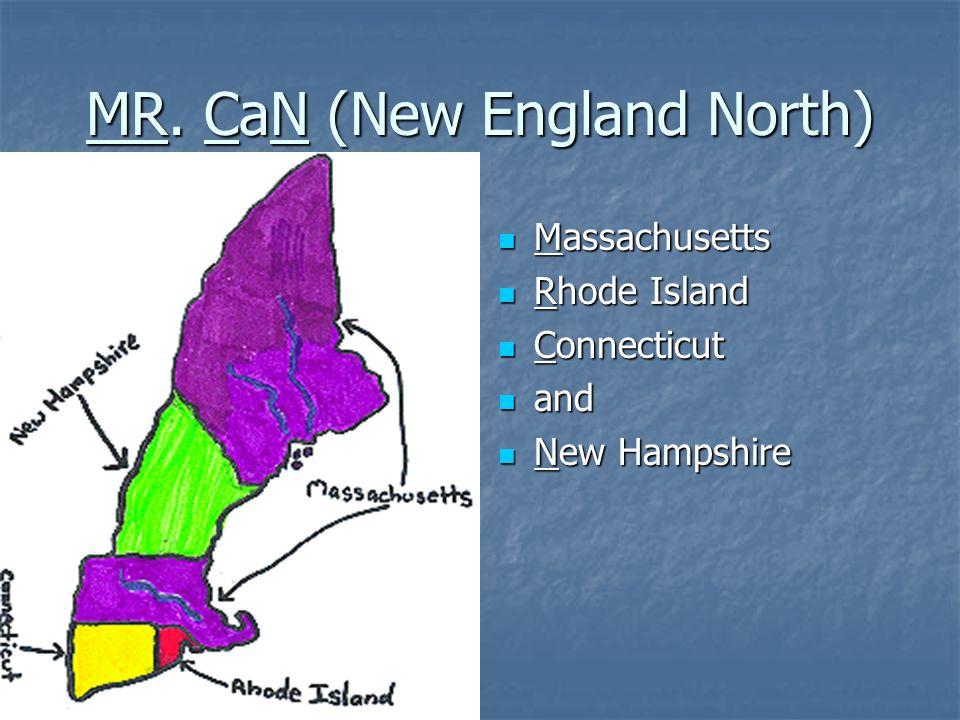 MR. CaN (New England North) Massachusetts Massachusetts Rhode Island Rhode Island Connecticut Connecticut and and New Hampshire New Hampshire