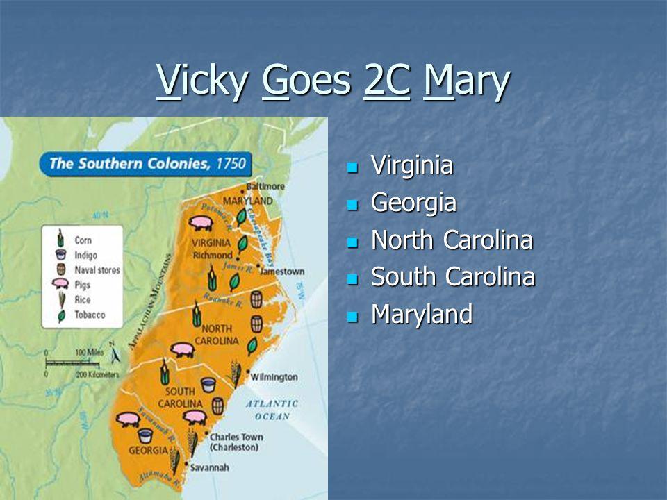 Vicky Goes 2C Mary Virginia Virginia Georgia Georgia North Carolina North Carolina South Carolina South Carolina Maryland Maryland