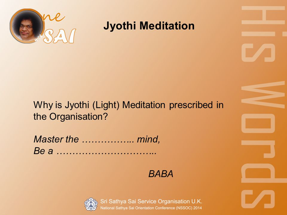 Jyothi Meditation Why is Jyothi (Light) Meditation prescribed in the Organisation.