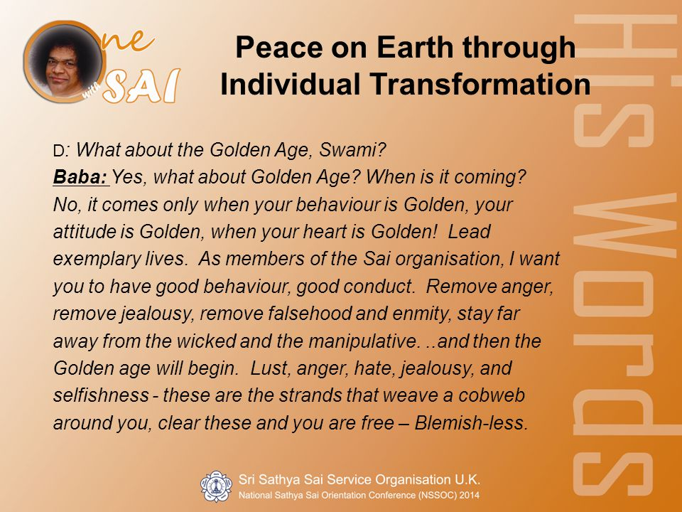 Peace on Earth through Individual Transformation D : What about the Golden Age, Swami.
