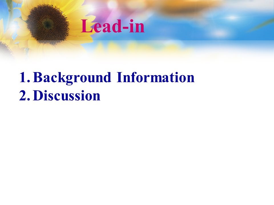 Lead-in 1.Background Information 2.Discussion