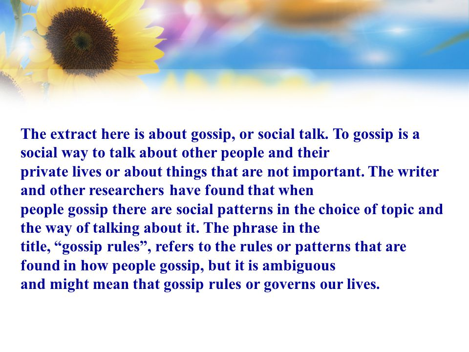 The extract here is about gossip, or social talk.