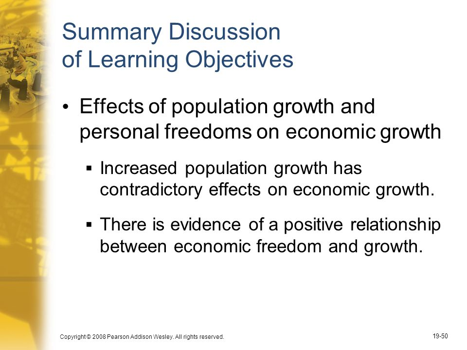 Copyright © 2008 Pearson Addison Wesley. All rights reserved. 19-50 Summary Discussion of Learning Objectives Effects of population growth and persona