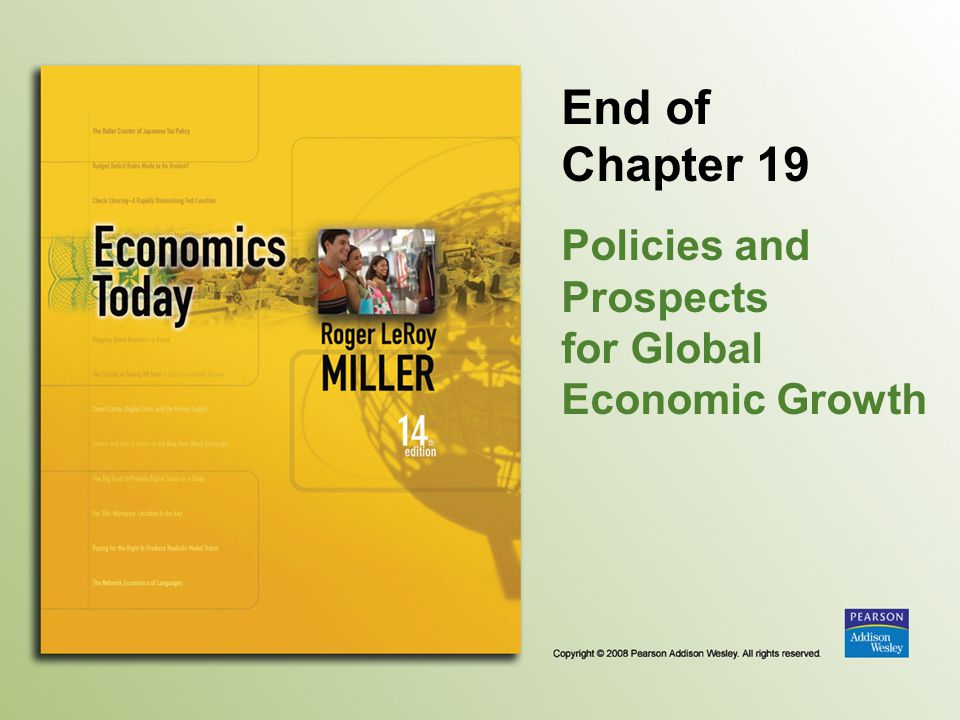 End of Chapter 19 Policies and Prospects for Global Economic Growth