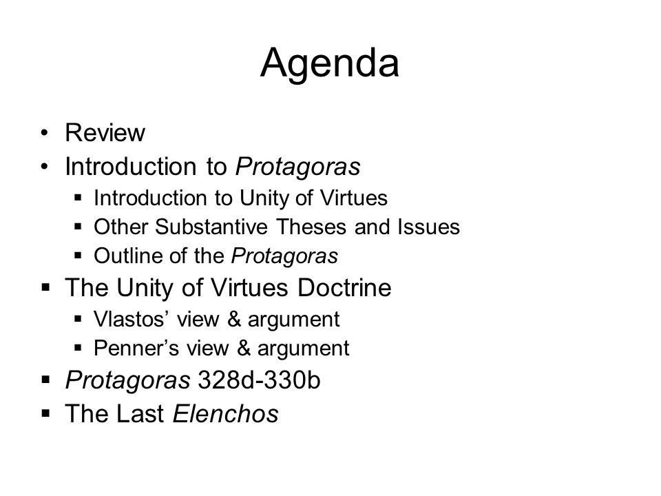WEEK #4 THE UNITY OF VIRTUE (Protagoras) (2-7-06)