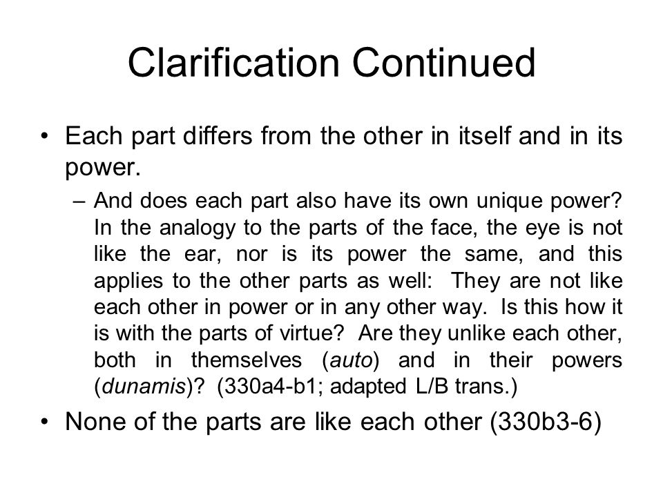 Clarification of Protagoras' View Some individuals possess one part and not the other –Do some people have one part and some another, or do you necess