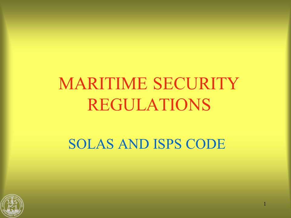 52 ship company Administration Consultant RSO (1)SSA (2) SSP (3) SSP for Approval (4) Approved SSP Training Institute Super/Crew Ship crew AIS, Ship Security Alert Sys, + SSP Master SSO Ship/port interface Security level, 1,2,3 DoS Attack RESCUE PORT FACILITY Security Forces Company CSO FPSO