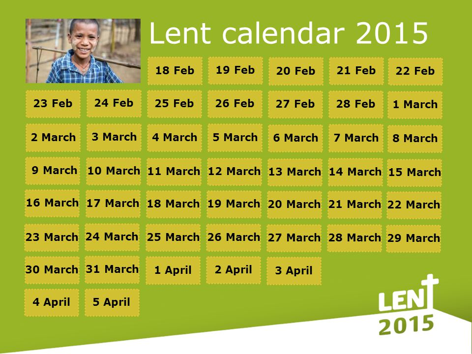 Lent calendar 2015 22 Feb 21 Feb 20 Feb 19 Feb 18 Feb 23 Feb 1 March 28 Feb 27 Feb 26 Feb 25 Feb 24 Feb 2 March 8 March 7 March 6 March 5 March 4 Marc