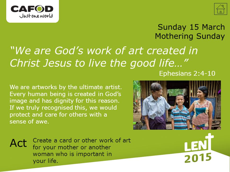 Sunday 15 March Mothering Sunday We are artworks by the ultimate artist.