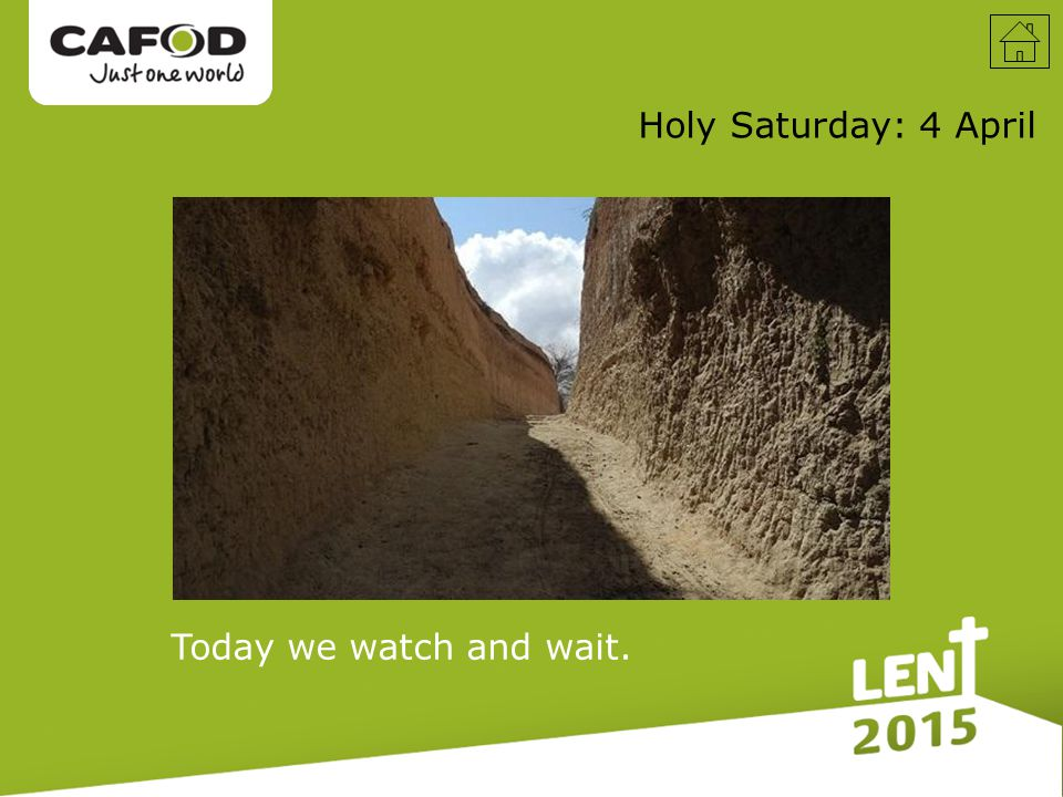 Holy Saturday: 4 April Today we watch and wait.