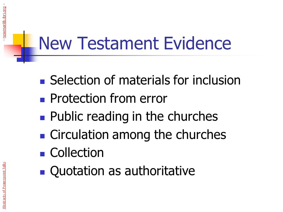 New Testament Evidence Selection of materials for inclusion Protection from error Public reading in the churches Circulation among the churches Collec