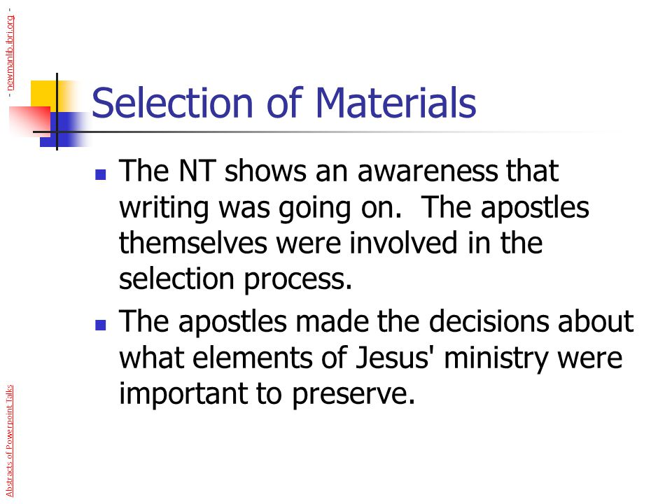 Selection of Materials The NT shows an awareness that writing was going on. The apostles themselves were involved in the selection process. The apostl