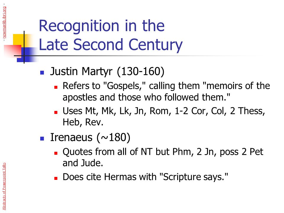 Recognition in the Late Second Century Justin Martyr (130-160) Refers to