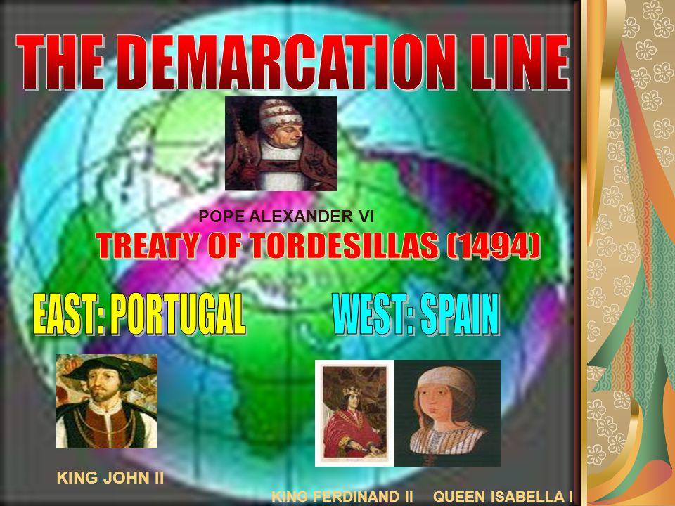 KING FERDINAND II POPE ALEXANDER VI KING JOHN II QUEEN ISABELLA I