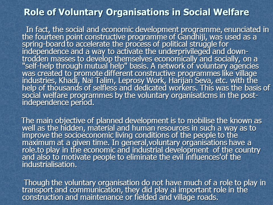 Role of Voluntary Organisations in Social Welfare In fact, the social and economic development programme, enunciated in the fourteen point constructiv