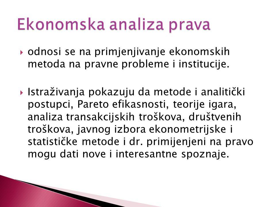  odnosi se na primjenjivanje ekonomskih metoda na pravne probleme i institucije.  Istraživanja pokazuju da metode i analitički postupci, Pareto efik