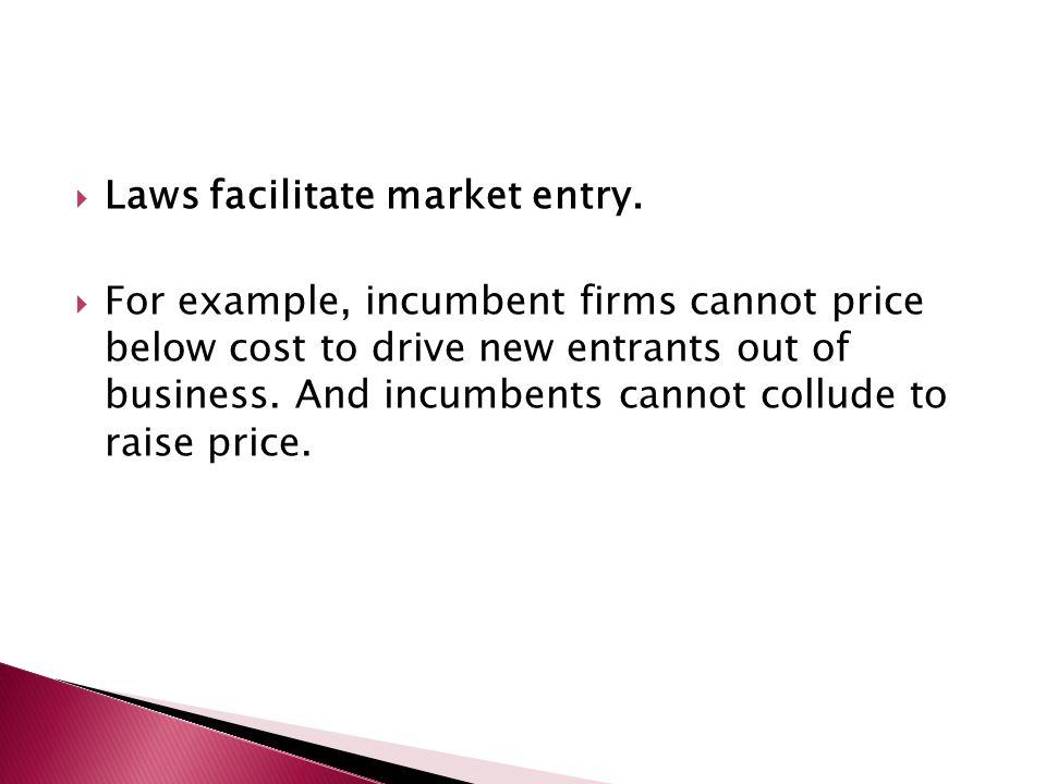  Laws facilitate market entry.