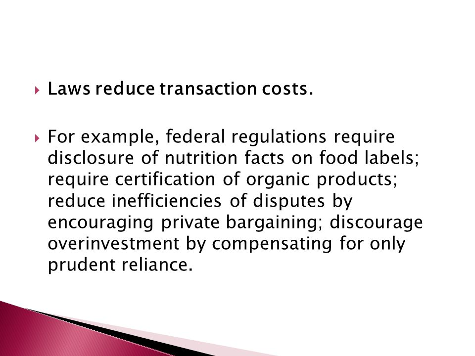  Laws reduce transaction costs.