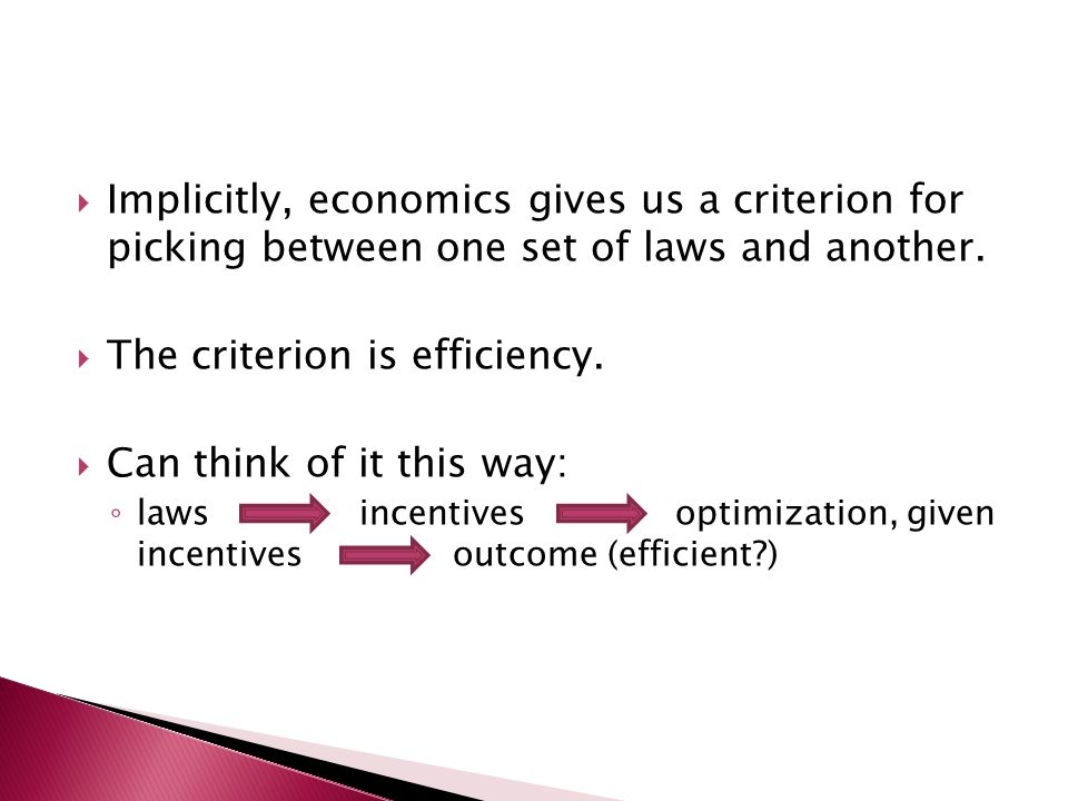  Implicitly, economics gives us a criterion for picking between one set of laws and another.