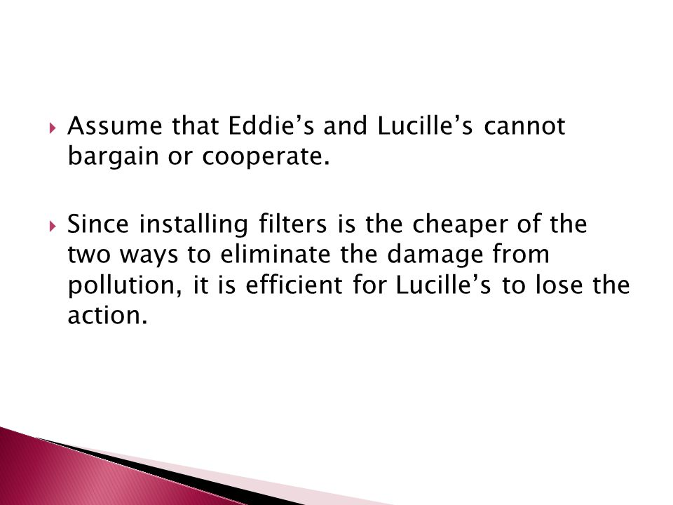  Assume that Eddie's and Lucille's cannot bargain or cooperate.