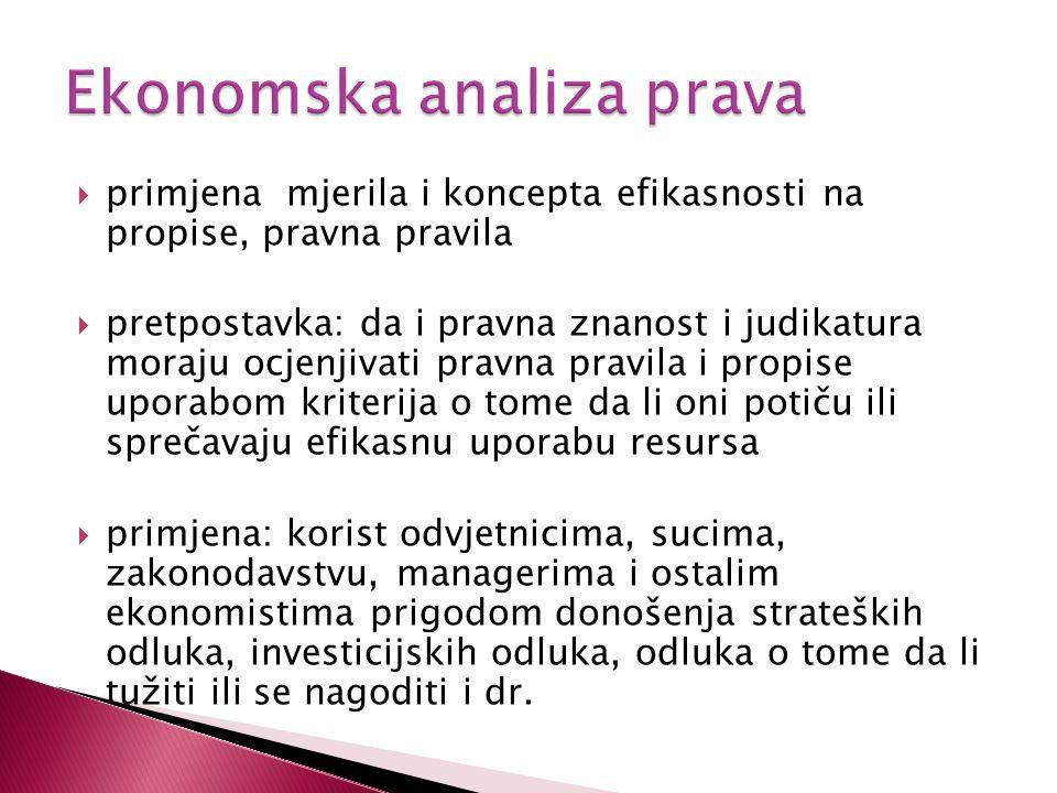  nov pristup izučavanju prava  uključuje primjenu neoklasične ekonomije (ekonomska sredstva reagiraju na cijene i druge poticaje maksimizirajući svoje ciljeve)  dva pristupa: pozitivna i normativna ekonomska analiza prava.