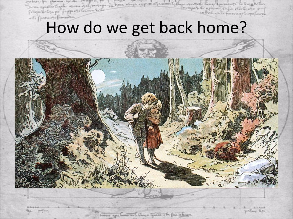How do we get back home?
