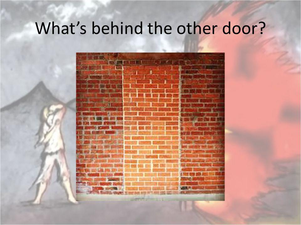 What's behind the other door?