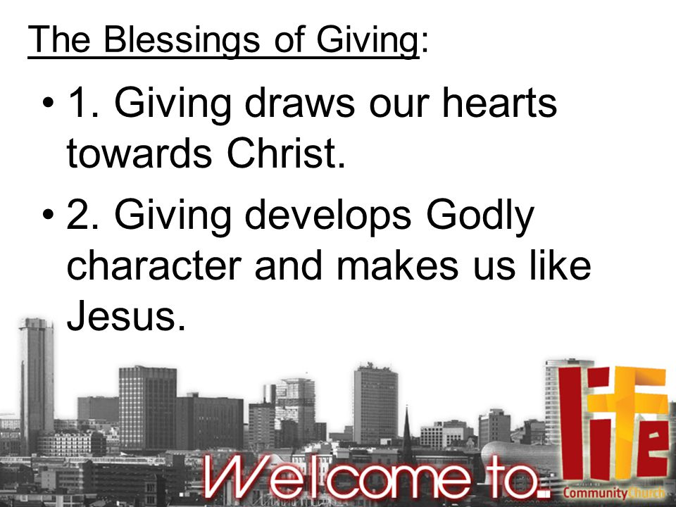 3.Giving allows us to put our treasures in Heaven.