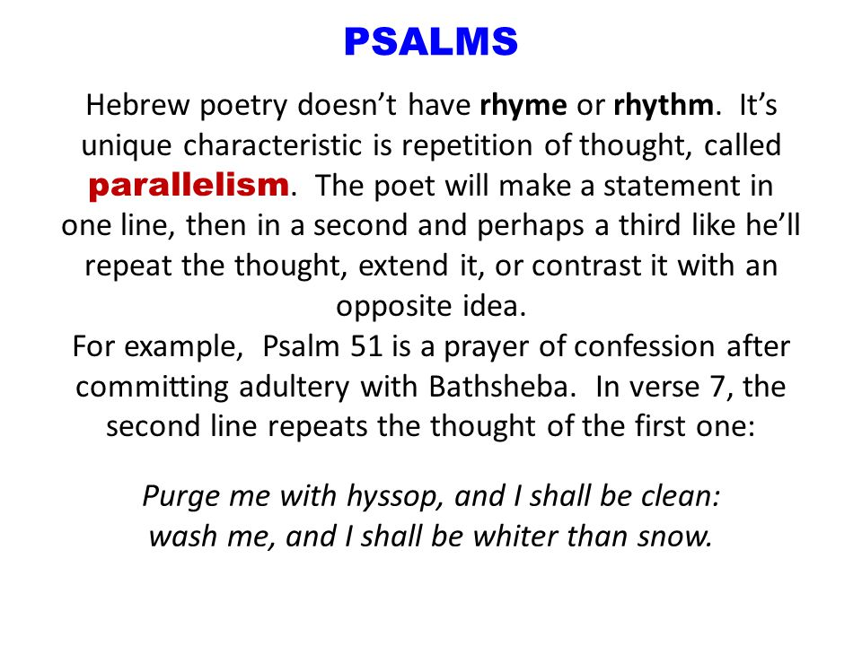 PSALMS Hebrew poetry doesn't have rhyme or rhythm.