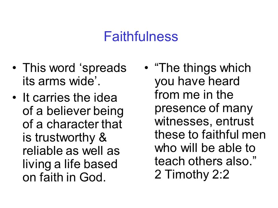 Faithfulness This word 'spreads its arms wide'.