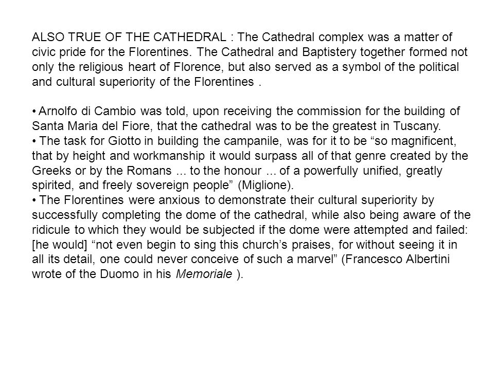 ALSO TRUE OF THE CATHEDRAL : The Cathedral complex was a matter of civic pride for the Florentines.