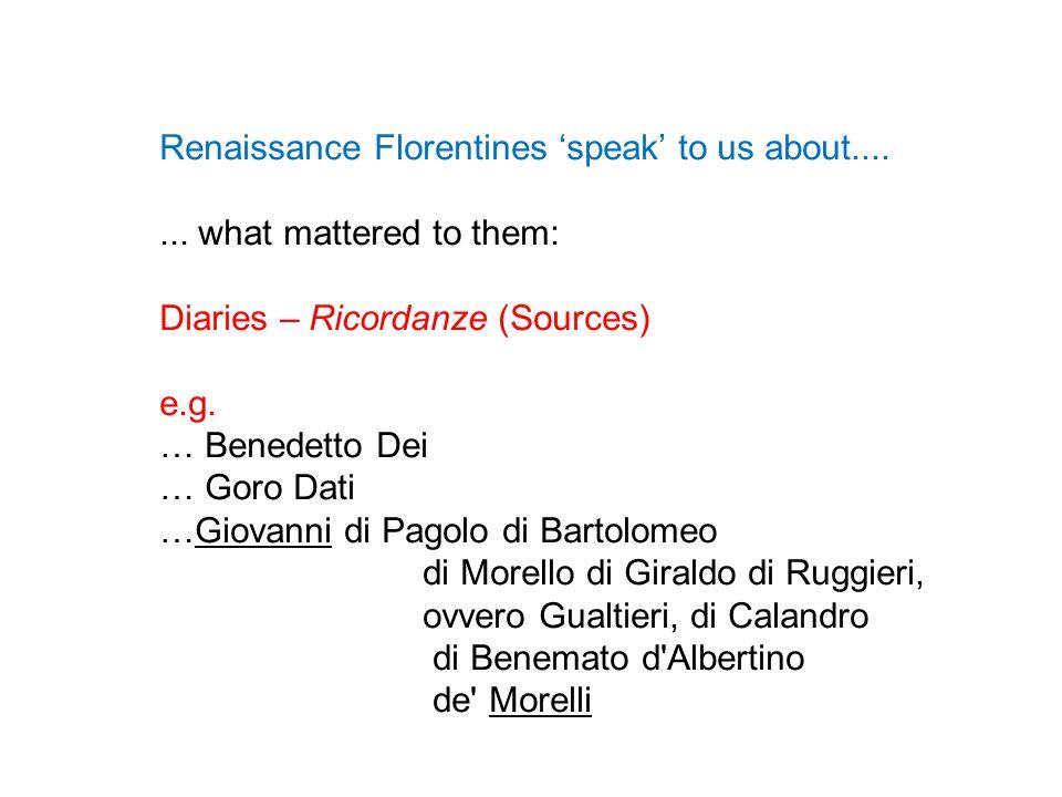 Renaissance Florentines 'speak' to us about.......