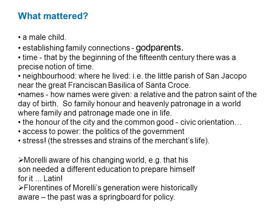 What mattered. a male child. establishing family connections - godparents.