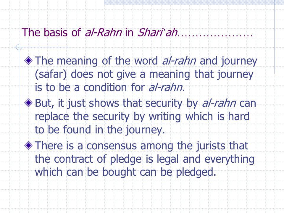 Pillars (al-Arkan) of Al-Rahn Rukun or arkan means essential element of any act.