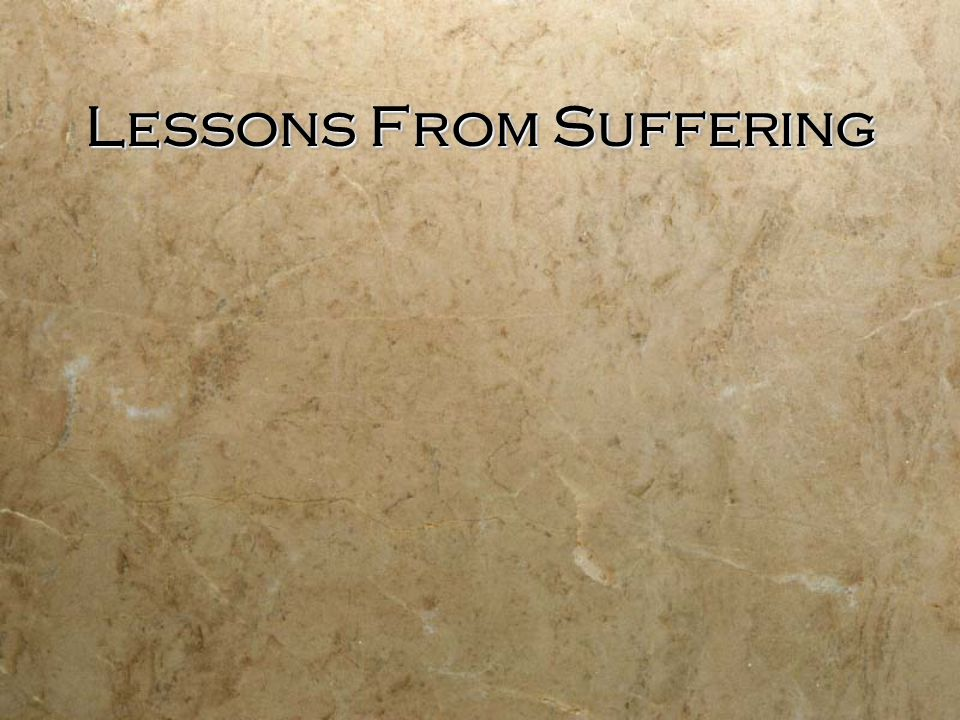 Lessons From Suffering