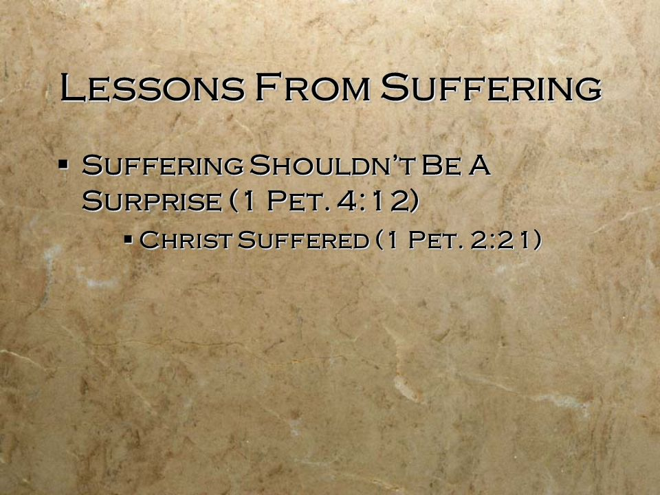 Lessons From Suffering  Suffering Shouldn't Be A Surprise (1 Pet.