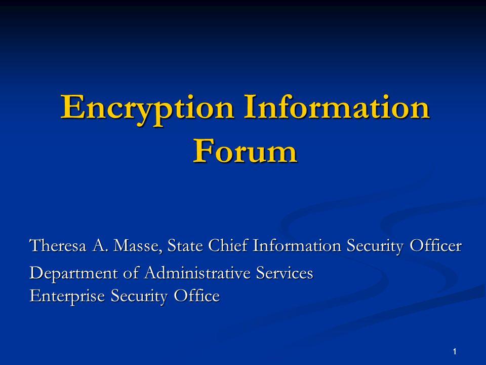 1 Encryption Information Forum Theresa A.
