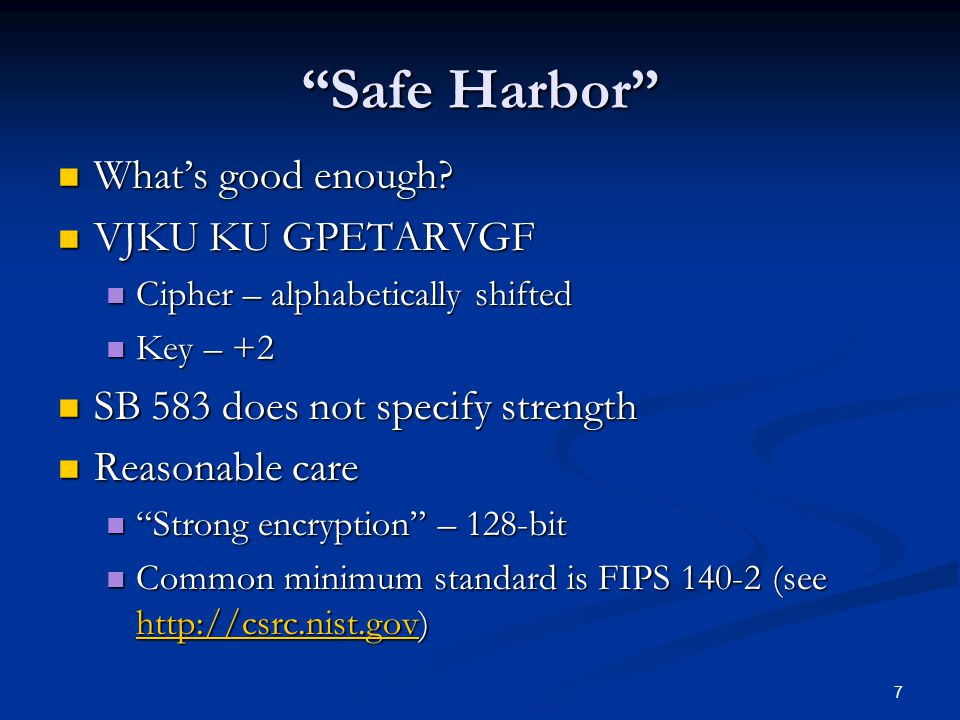 7 Safe Harbor What's good enough. What's good enough.