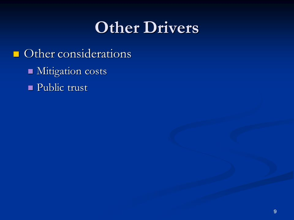 9 Other Drivers Other considerations Other considerations Mitigation costs Mitigation costs Public trust Public trust