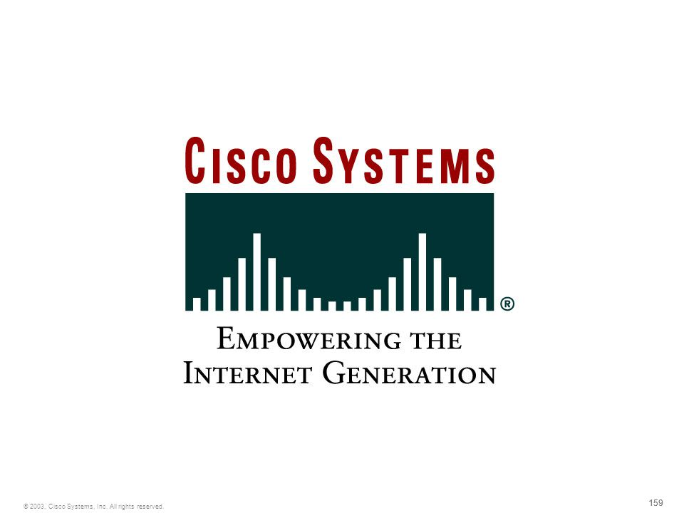 159 © 2003, Cisco Systems, Inc. All rights reserved.