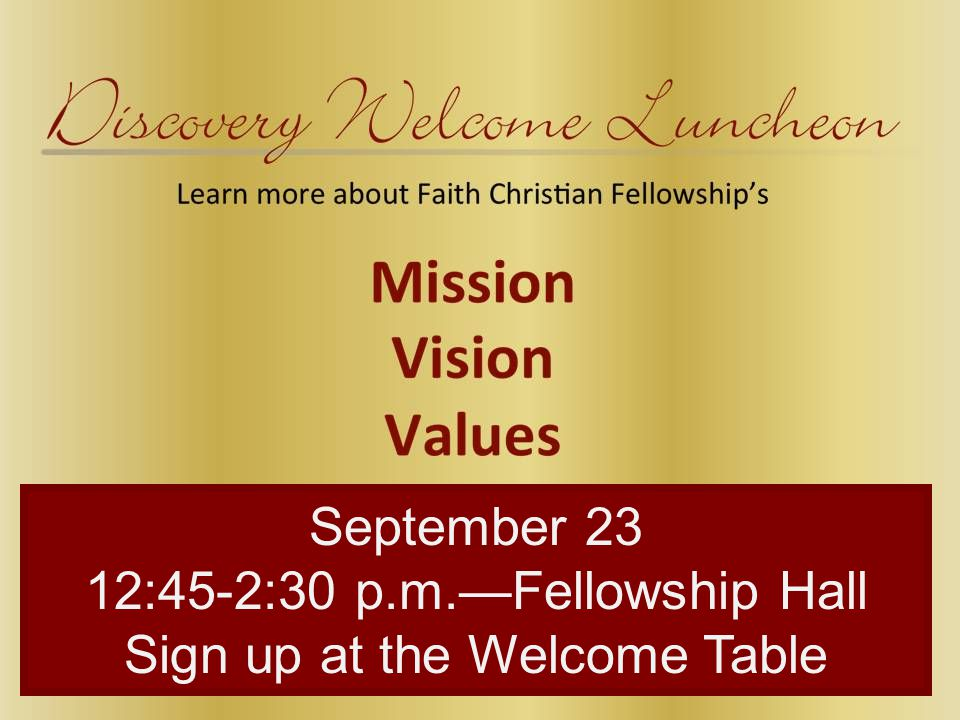 September 23 12:45-2:30 p.m.—Fellowship Hall Sign up at the Welcome Table