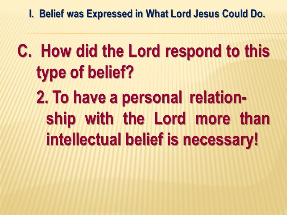C. How did the Lord respond to this type of belief.