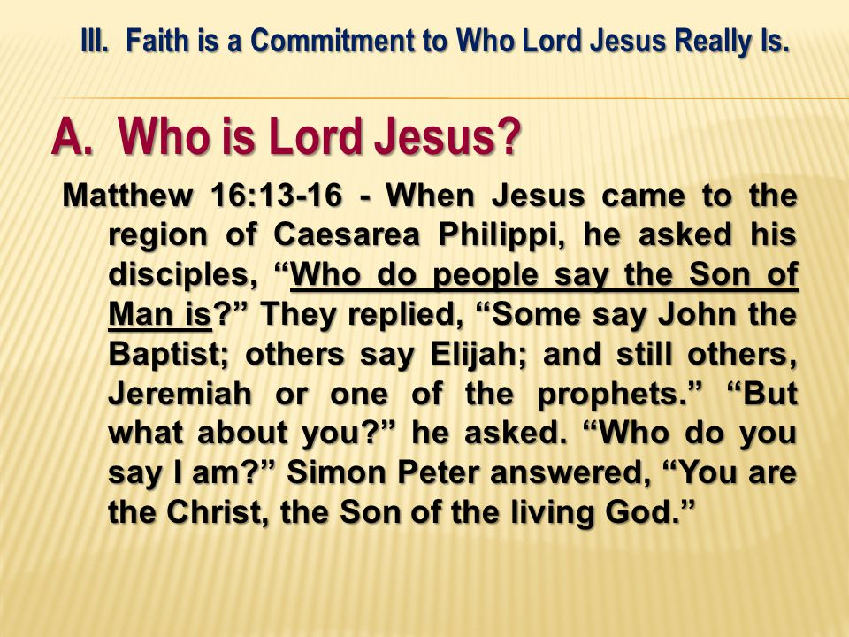 A. Who is Lord Jesus.