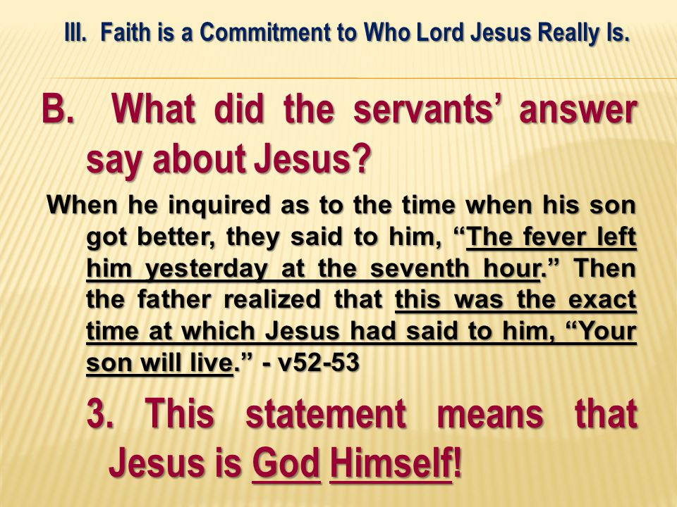 B. What did the servants' answer say about Jesus.