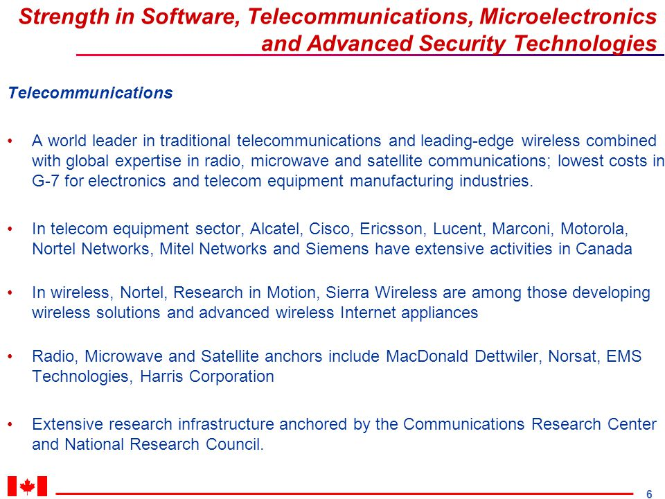 6 Strength in Software, Telecommunications, Microelectronics and Advanced Security Technologies Telecommunications A world leader in traditional telec