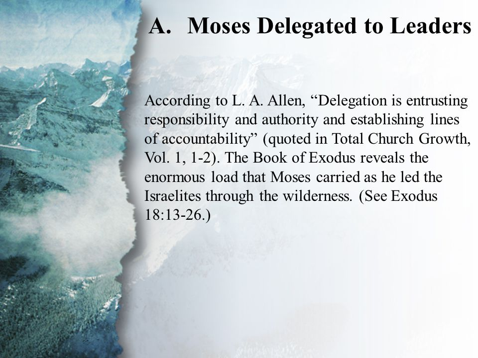 II. The Physical Realm (A) A.Moses Delegated to Leaders According to L.