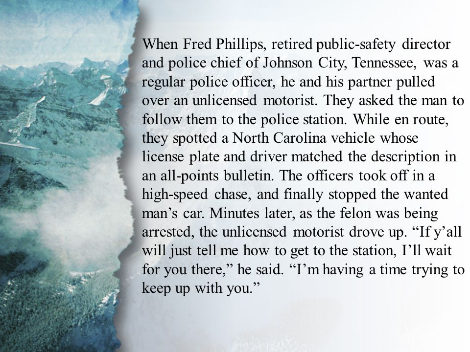 II. The Physical Realm (B) When Fred Phillips, retired public-safety director and police chief of Johnson City, Tennessee, was a regular police office
