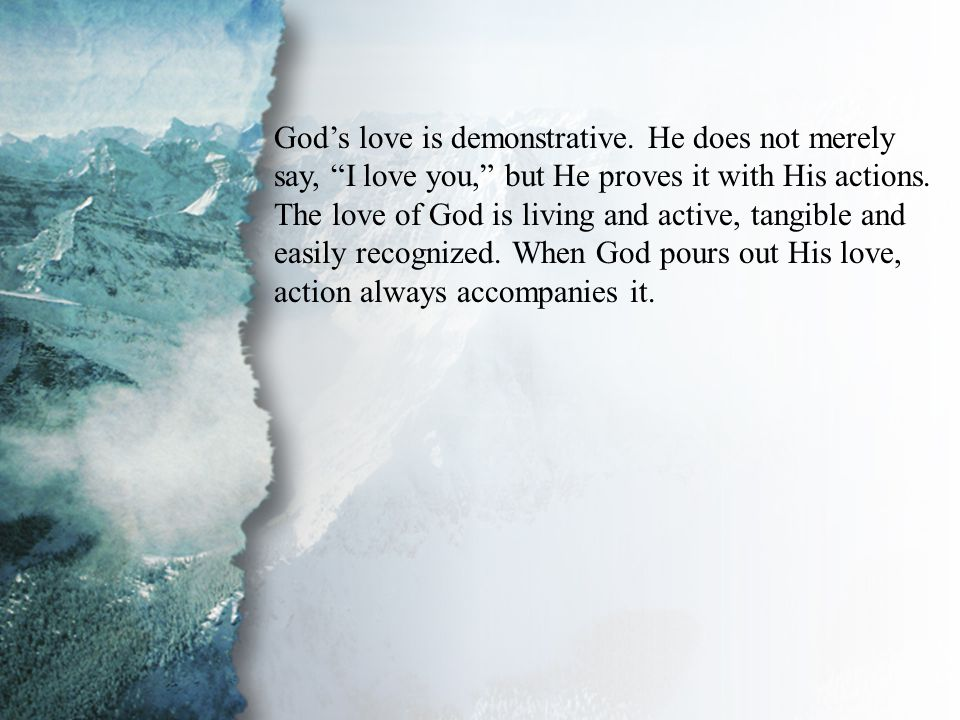 III. Ministry in the Physical God's love is demonstrative.