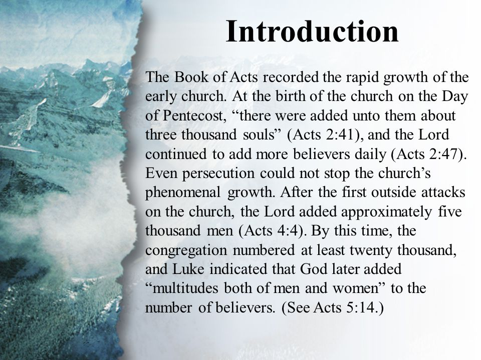 Introduction The Book of Acts recorded the rapid growth of the early church.